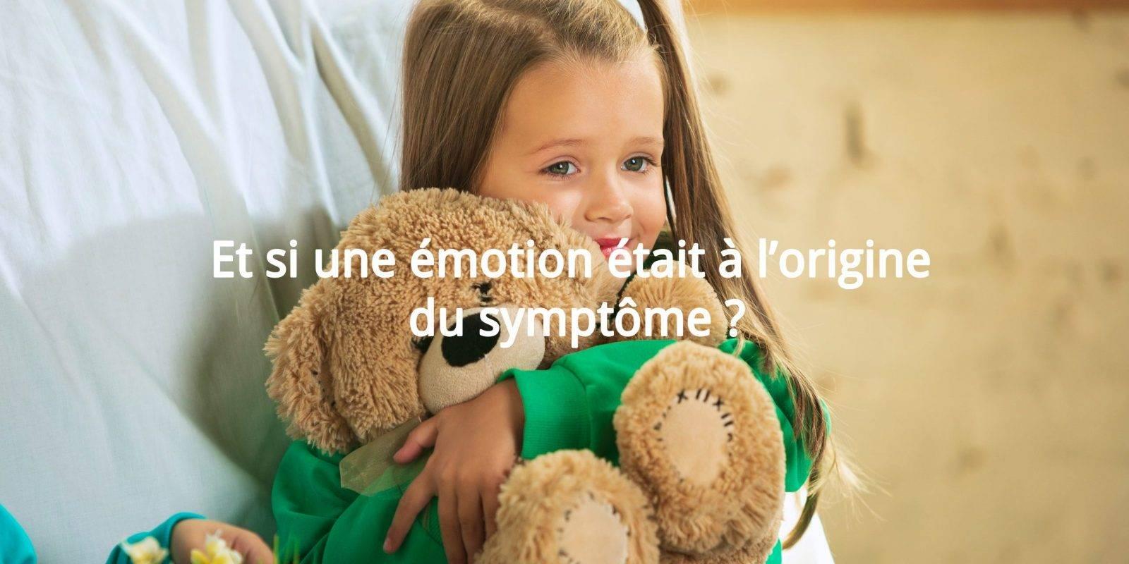 Et si une émotion était à l'origine du symptômes